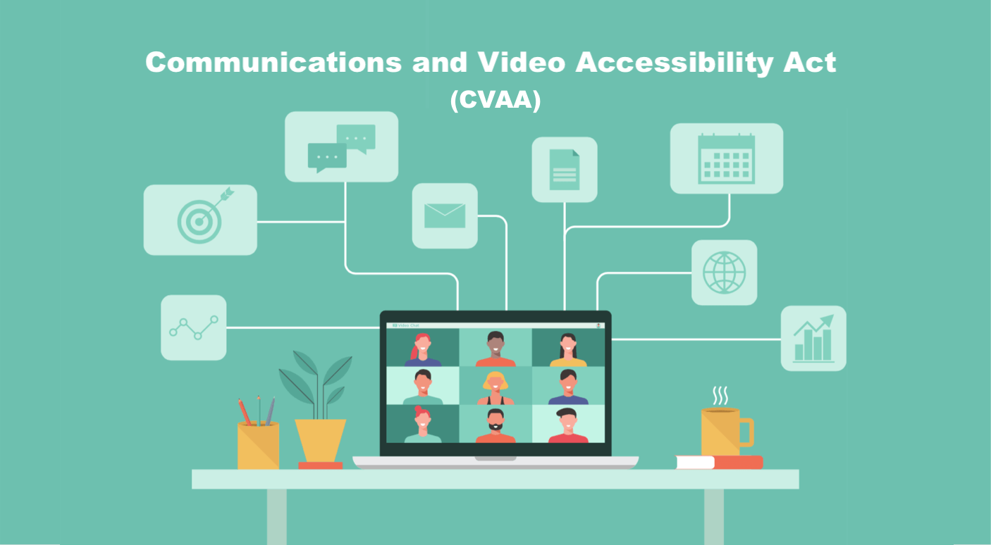 Communications and Video Accessibility Act - CVAA